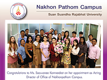 Congratulations to Ms. Saowanee Kamnerdrat on her appointment as Acting Director of Office of Nakhonpathom Campus.